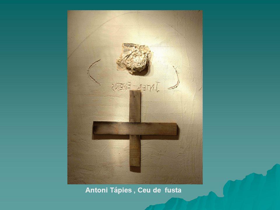 Antoni Tápies, Ceu de fusta