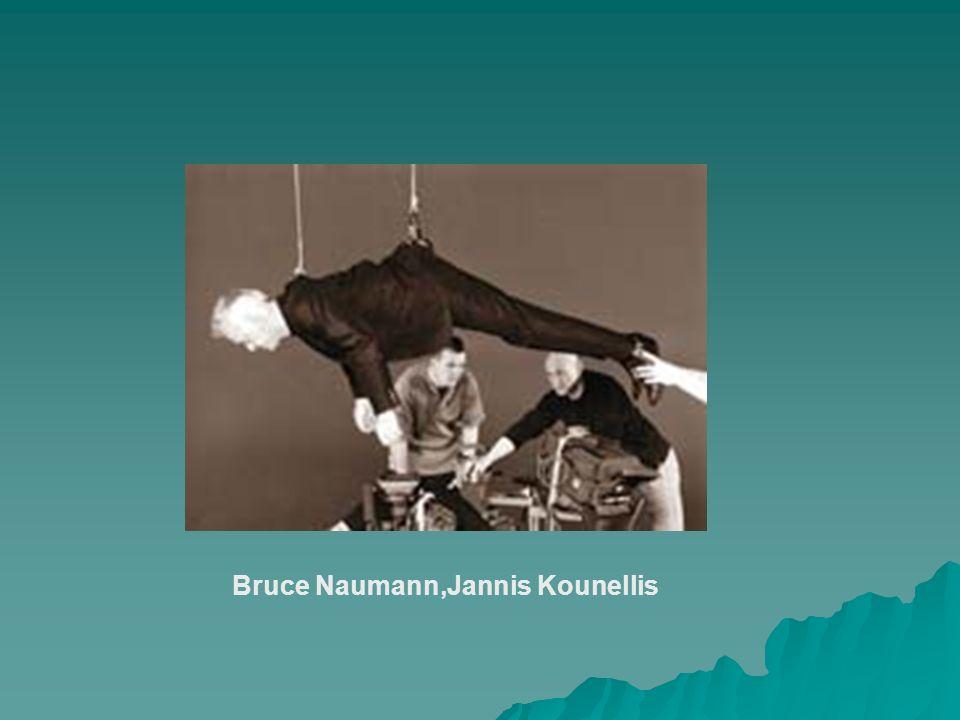 Bruce Naumann,Jannis Kounellis