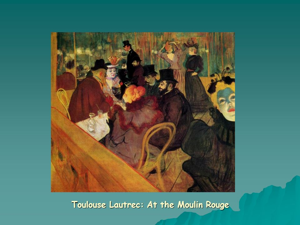 Toulouse Lautrec: At the Moulin Rouge