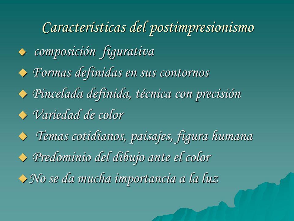Características del postimpresionismo composición figurativa composición figurativa Formas definidas en sus contornos Formas definidas en sus contorno