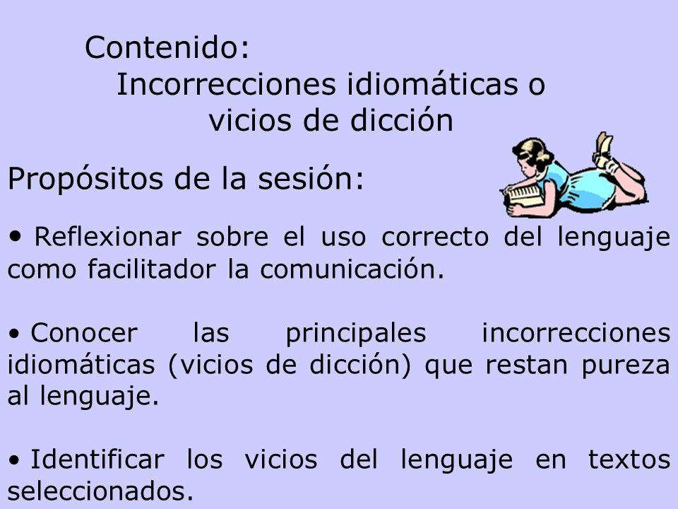 Propósitos de la sesión: Reflexionar sobre el uso correcto del lenguaje como facilitador la comunicación.