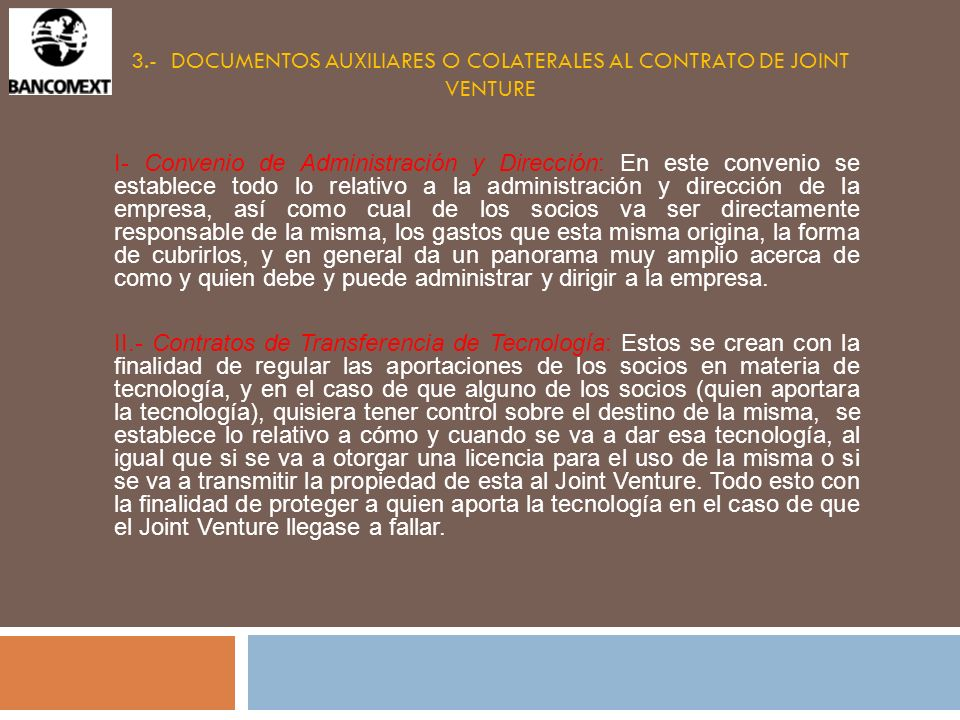 3.- DOCUMENTOS AUXILIARES O COLATERALES AL CONTRATO DE JOINT VENTURE I- Convenio de Administración y Dirección: En este convenio se establece todo lo