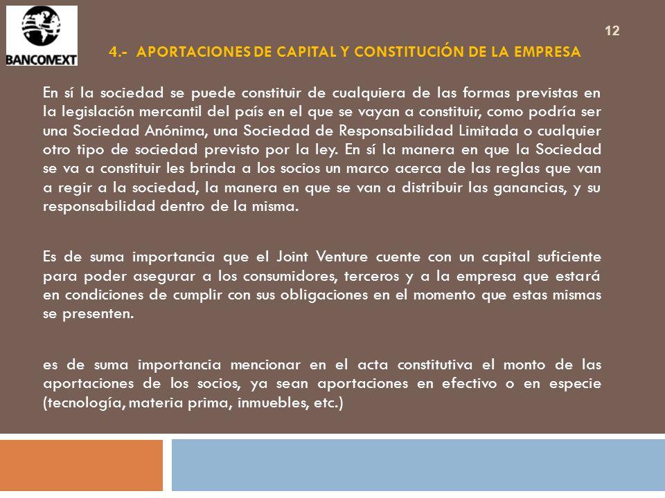 4.- APORTACIONES DE CAPITAL Y CONSTITUCIÓN DE LA EMPRESA En sí la sociedad se puede constituir de cualquiera de las formas previstas en la legislación