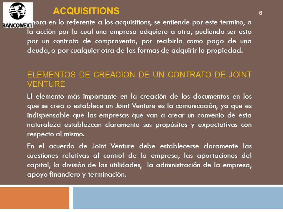 ACQUISITIONS Ahora en lo referente a los acquisitions, se entiende por este termino, a la acción por la cual una empresa adquiere a otra, pudiendo ser