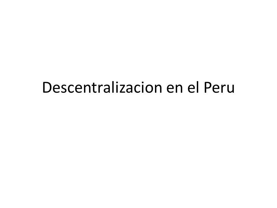 El Perú desde su constitución como Nación, en el siglo XVI, ha sido un país centralista y, lo fue en el período republicano cuando surgieron diversos proyectos descentralistas.