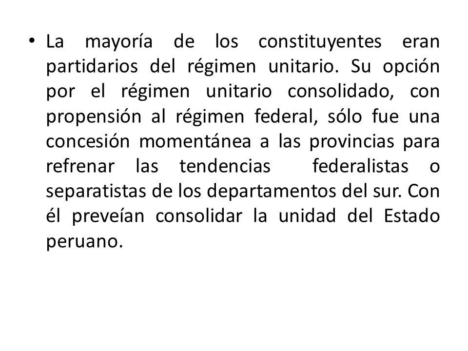 La mayoría de los constituyentes eran partidarios del régimen unitario. Su opción por el régimen unitario consolidado, con propensión al régimen feder