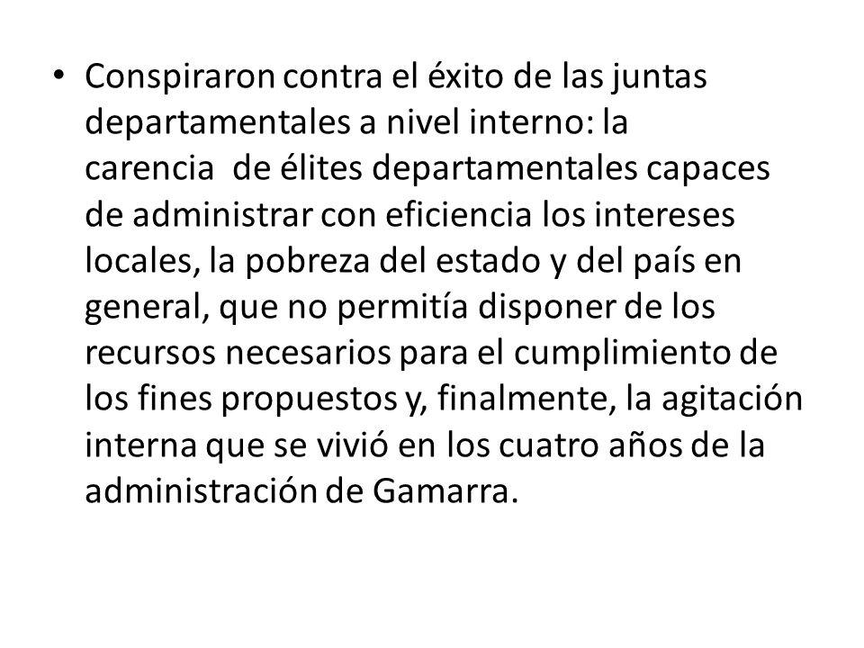 Conspiraron contra el éxito de las juntas departamentales a nivel interno: la carencia de élites departamentales capaces de administrar con eficiencia