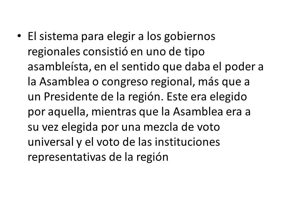 El sistema para elegir a los gobiernos regionales consistió en uno de tipo asambleísta, en el sentido que daba el poder a la Asamblea o congreso regio