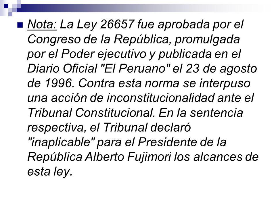 Nota: La Ley 26657 fue aprobada por el Congreso de la República, promulgada por el Poder ejecutivo y publicada en el Diario Oficial