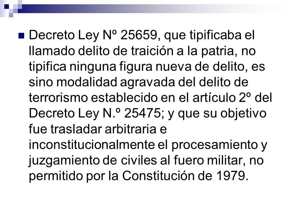 Decreto Ley Nº 25659, que tipificaba el llamado delito de traición a la patria, no tipifica ninguna figura nueva de delito, es sino modalidad agravada