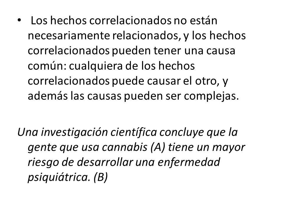 Los hechos correlacionados no están necesariamente relacionados, y los hechos correlacionados pueden tener una causa común: cualquiera de los hechos c