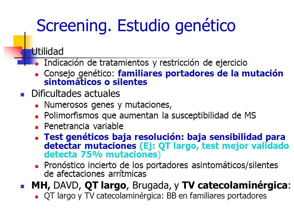 Screening. Estudio genético Utilidad Indicación de tratamientos y restricción de ejercicio Consejo genético: familiares portadores de la mutación sint
