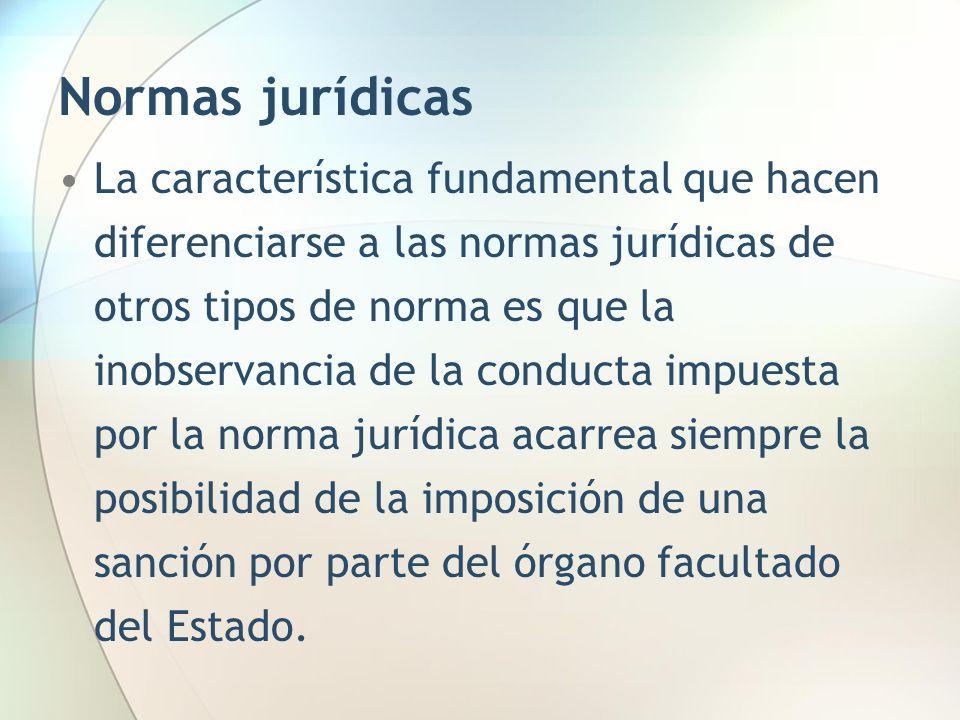 Normas jurídicas La característica fundamental que hacen diferenciarse a las normas jurídicas de otros tipos de norma es que la inobservancia de la co
