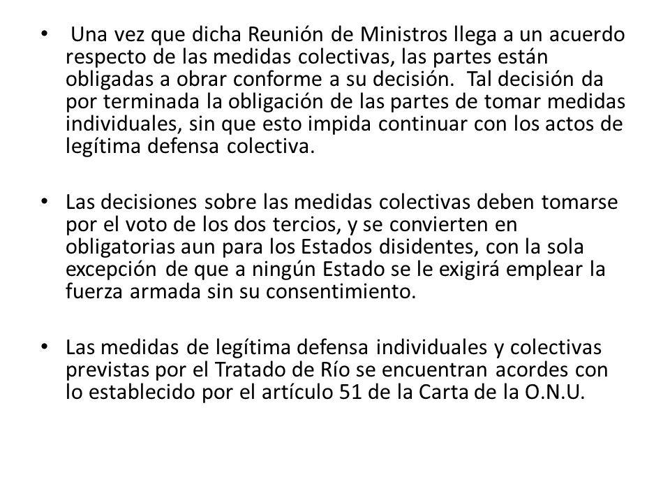 Una vez que dicha Reunión de Ministros llega a un acuerdo respecto de las medidas colectivas, las partes están obligadas a obrar conforme a su decisió