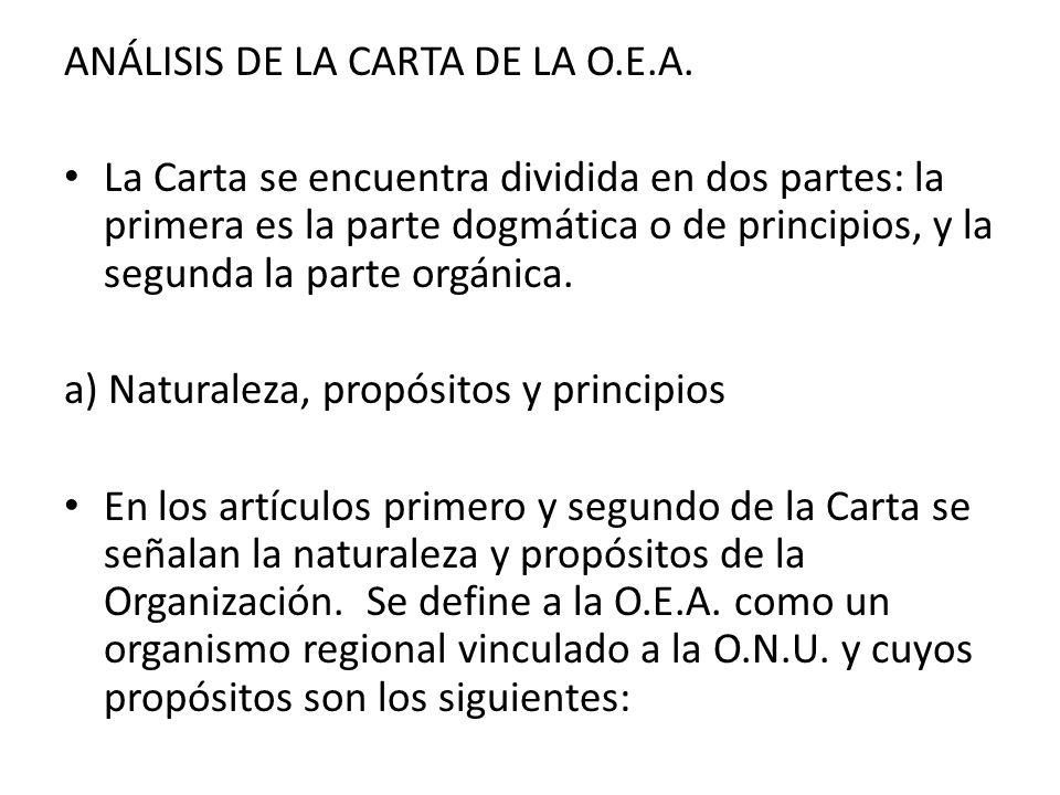 ANÁLISIS DE LA CARTA DE LA O.E.A. La Carta se encuentra dividida en dos partes: la primera es la parte dogmática o de principios, y la segunda la part