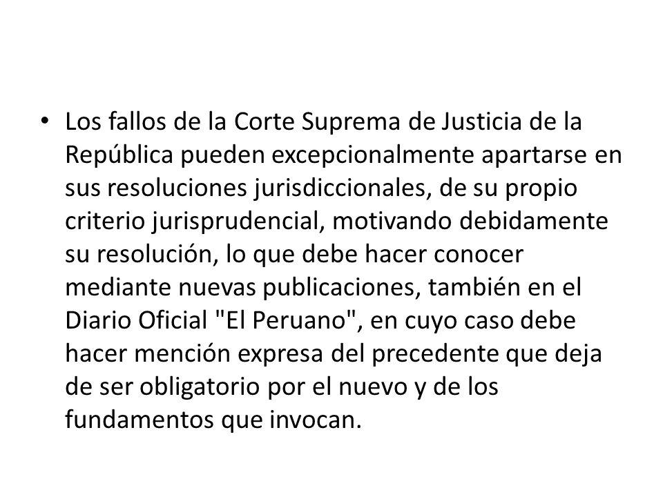Los fallos de la Corte Suprema de Justicia de la República pueden excepcionalmente apartarse en sus resoluciones jurisdiccionales, de su propio criter
