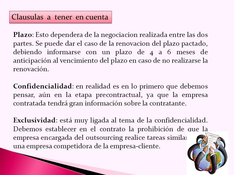 Clausulas a tener en cuenta Plazo: Esto dependera de la negociacion realizada entre las dos partes.