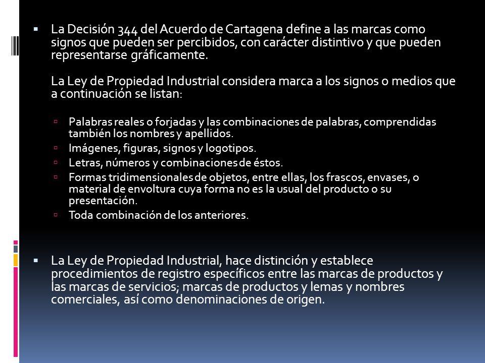 La Decisión 344 del Acuerdo de Cartagena define a las marcas como signos que pueden ser percibidos, con carácter distintivo y que pueden representarse