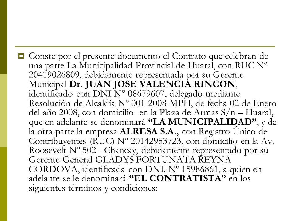 Conste por el presente documento el Contrato que celebran de una parte La Municipalidad Provincial de Huaral, con RUC Nº 20419026809, debidamente repr
