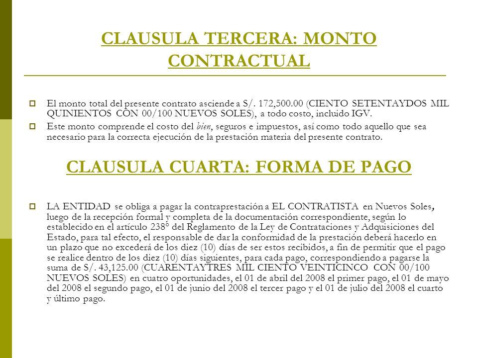 CLAUSULA TERCERA: MONTO CONTRACTUAL El monto total del presente contrato asciende a S/. 172,500.00 (CIENTO SETENTAYDOS MIL QUINIENTOS CON 00/100 NUEVO