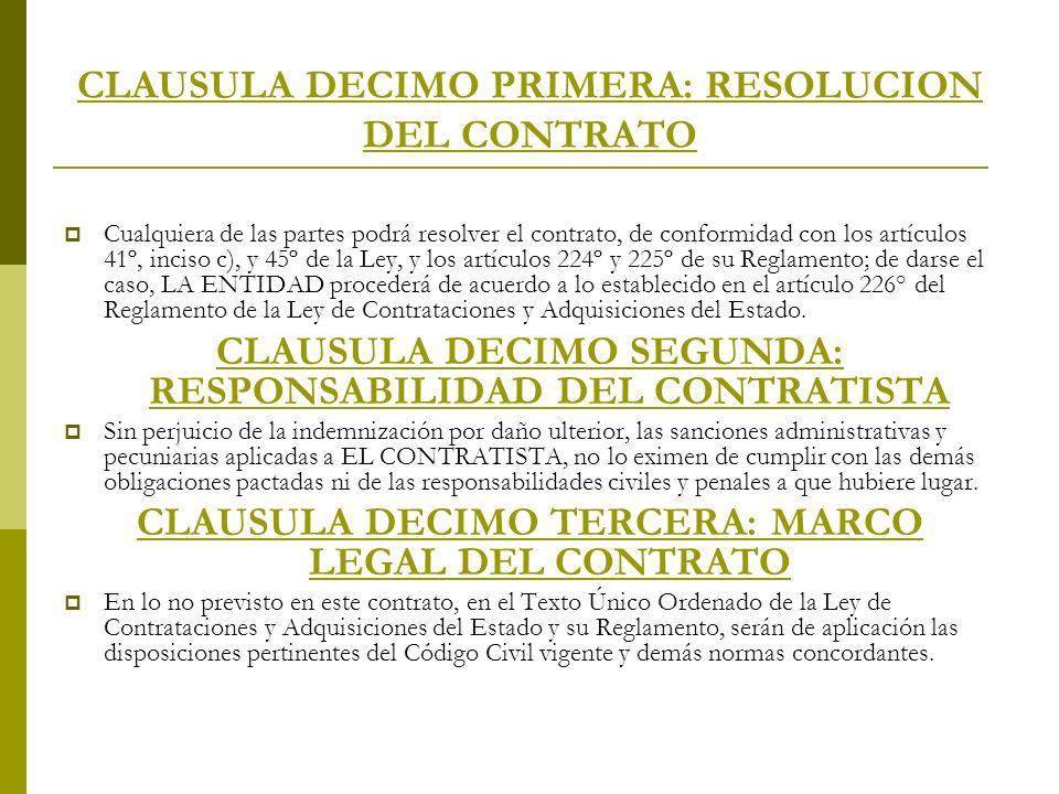 CLAUSULA DECIMO PRIMERA: RESOLUCION DEL CONTRATO Cualquiera de las partes podrá resolver el contrato, de conformidad con los artículos 41º, inciso c),