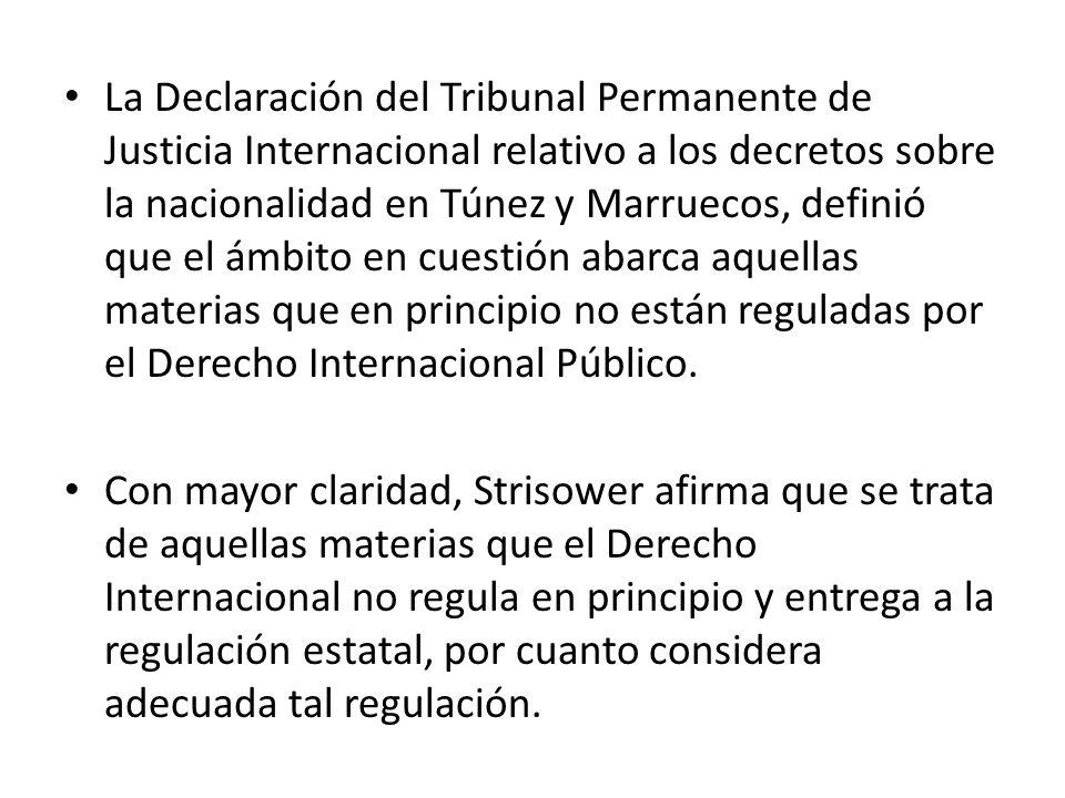 La Declaración del Tribunal Permanente de Justicia Internacional relativo a los decretos sobre la nacionalidad en Túnez y Marruecos, definió que el ám