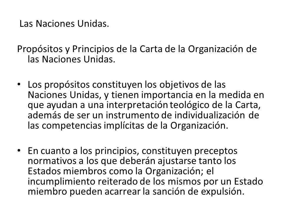Las Naciones Unidas. Propósitos y Principios de la Carta de la Organización de las Naciones Unidas. Los propósitos constituyen los objetivos de las Na