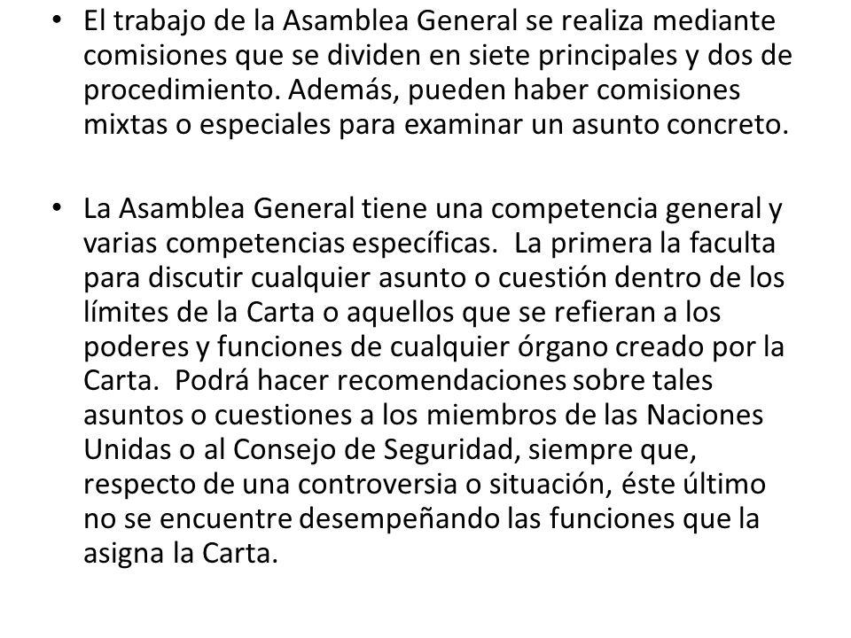 El trabajo de la Asamblea General se realiza mediante comisiones que se dividen en siete principales y dos de procedimiento. Además, pueden haber comi
