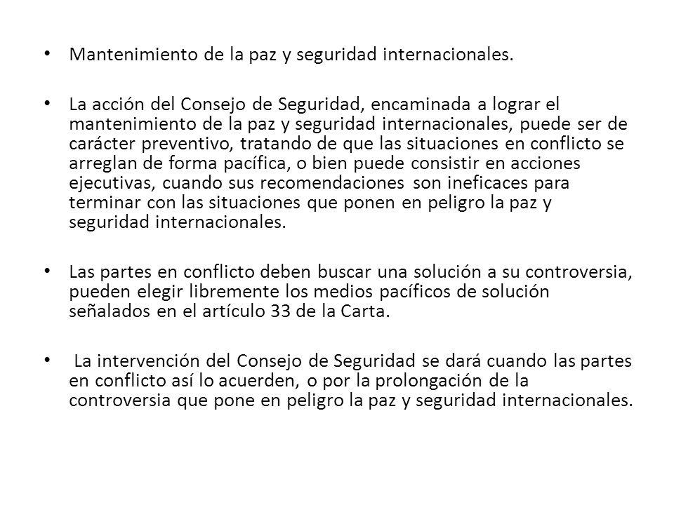 Mantenimiento de la paz y seguridad internacionales. La acción del Consejo de Seguridad, encaminada a lograr el mantenimiento de la paz y seguridad in
