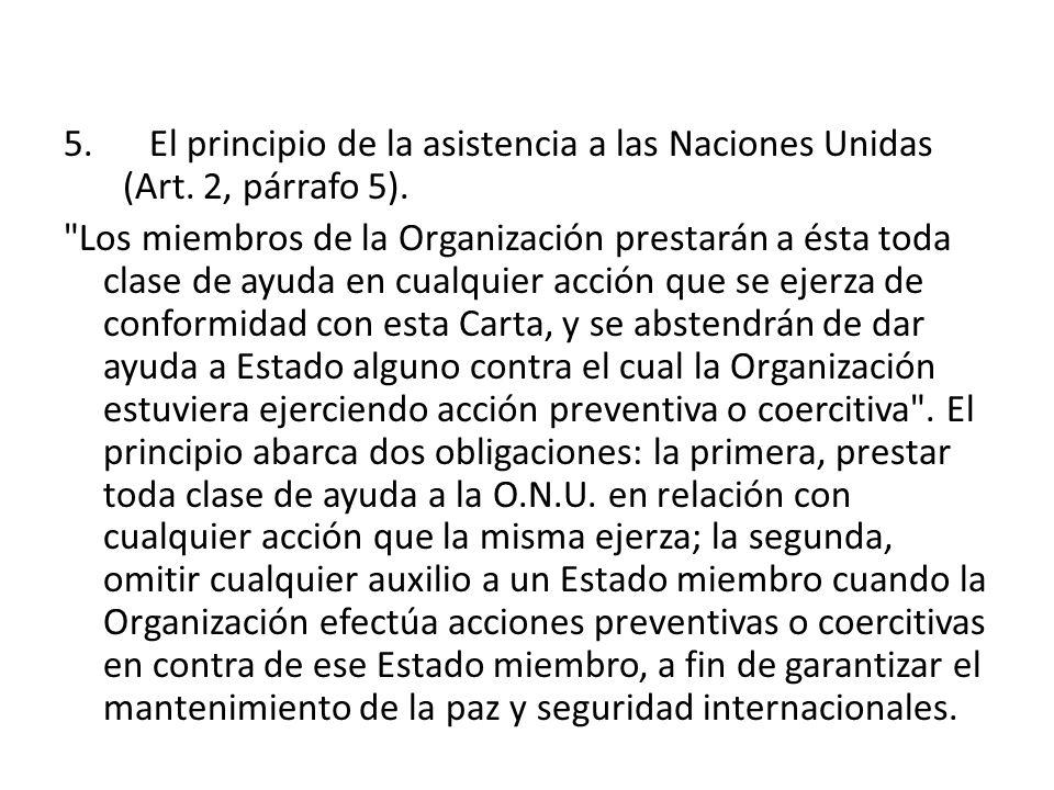 5. El principio de la asistencia a las Naciones Unidas (Art. 2, párrafo 5).