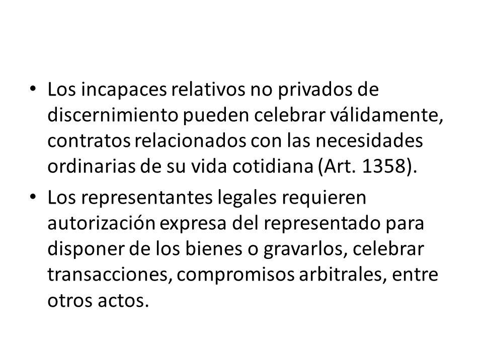 Los incapaces relativos no privados de discernimiento pueden celebrar válidamente, contratos relacionados con las necesidades ordinarias de su vida co