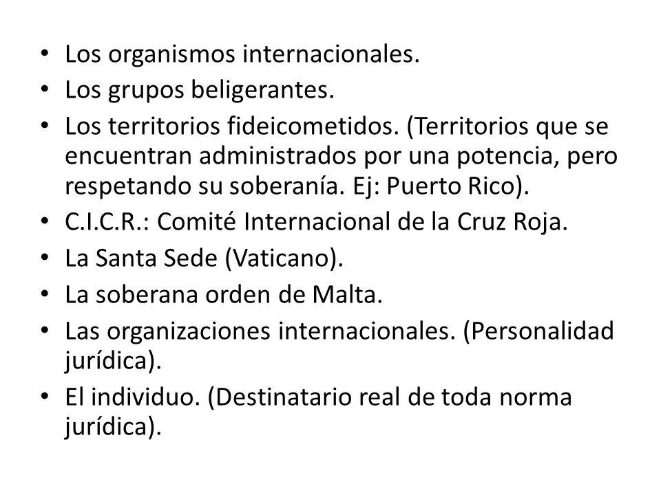 Los organismos internacionales. Los grupos beligerantes. Los territorios fideicometidos. (Territorios que se encuentran administrados por una potencia