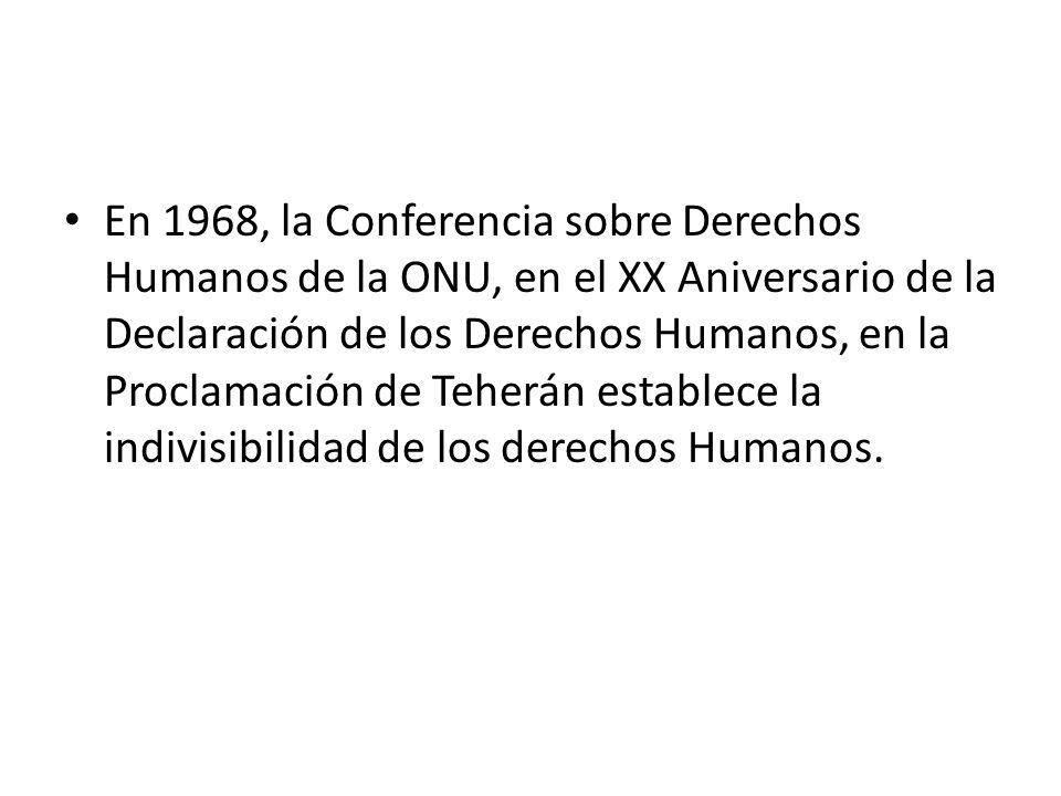 En 1968, la Conferencia sobre Derechos Humanos de la ONU, en el XX Aniversario de la Declaración de los Derechos Humanos, en la Proclamación de Teherá