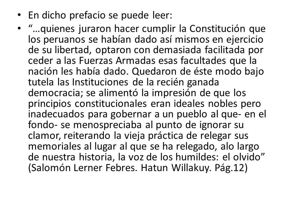 En dicho prefacio se puede leer: …quienes juraron hacer cumplir la Constitución que los peruanos se habían dado así mismos en ejercicio de su libertad