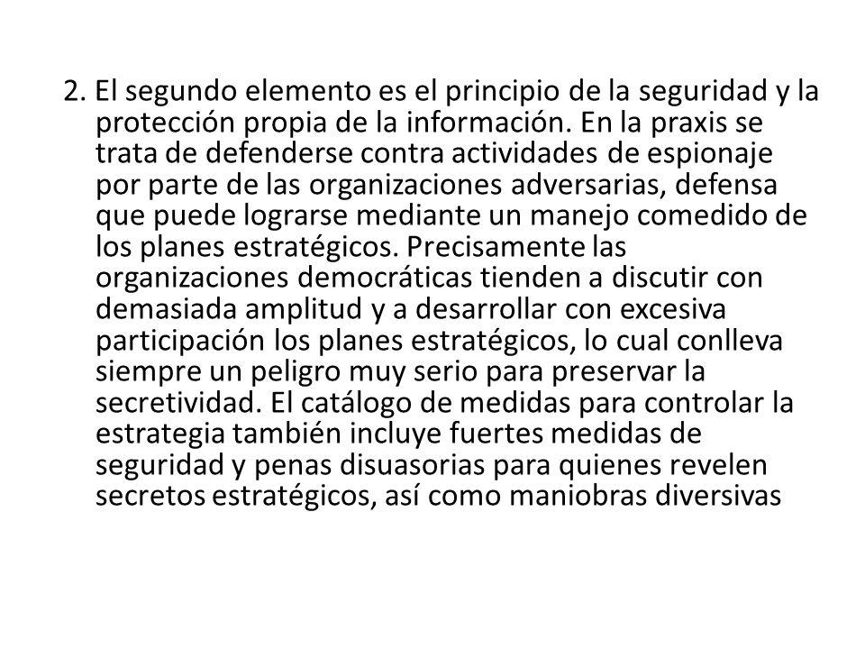 2.El segundo elemento es el principio de la seguridad y la protección propia de la información.
