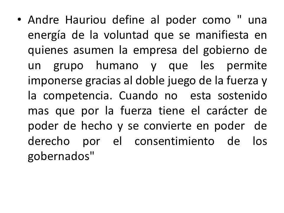 Andre Hauriou define al poder como