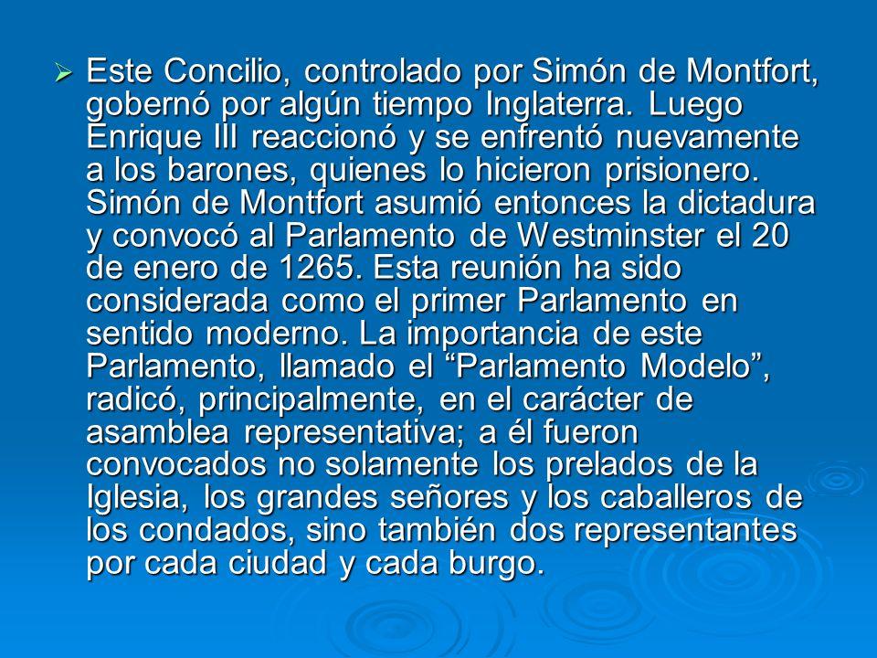 Este Concilio, controlado por Simón de Montfort, gobernó por algún tiempo Inglaterra. Luego Enrique III reaccionó y se enfrentó nuevamente a los baron