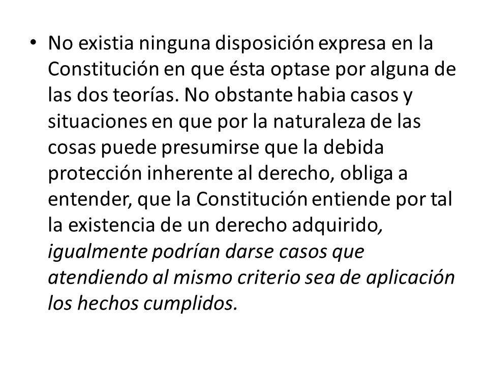 No existia ninguna disposición expresa en la Constitución en que ésta optase por alguna de las dos teorías. No obstante habia casos y situaciones en q