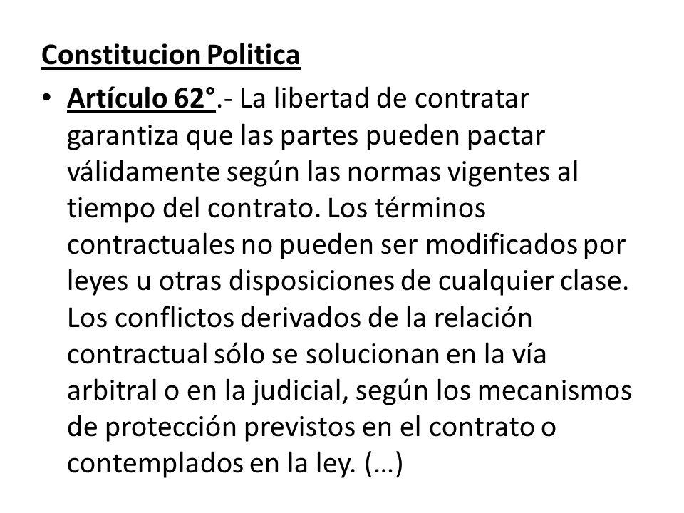 Constitucion Politica Artículo 62°.- La libertad de contratar garantiza que las partes pueden pactar válidamente según las normas vigentes al tiempo d