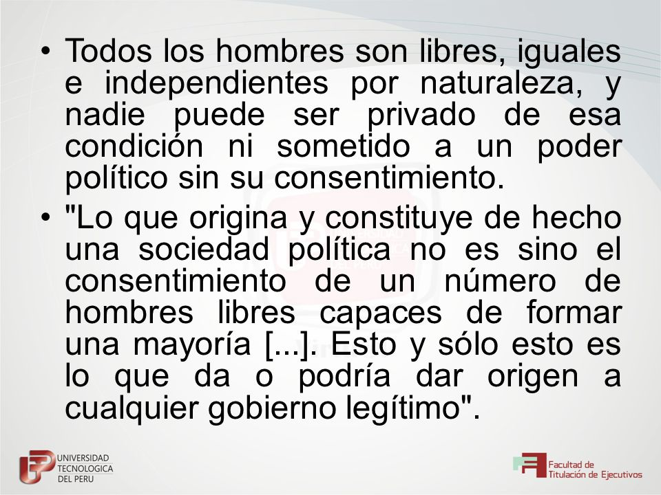 Todos los hombres son libres, iguales e independientes por naturaleza, y nadie puede ser privado de esa condición ni sometido a un poder político sin