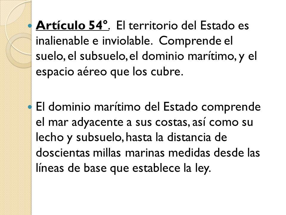 Artículo 54°. El territorio del Estado es inalienable e inviolable. Comprende el suelo, el subsuelo, el dominio marítimo, y el espacio aéreo que los c