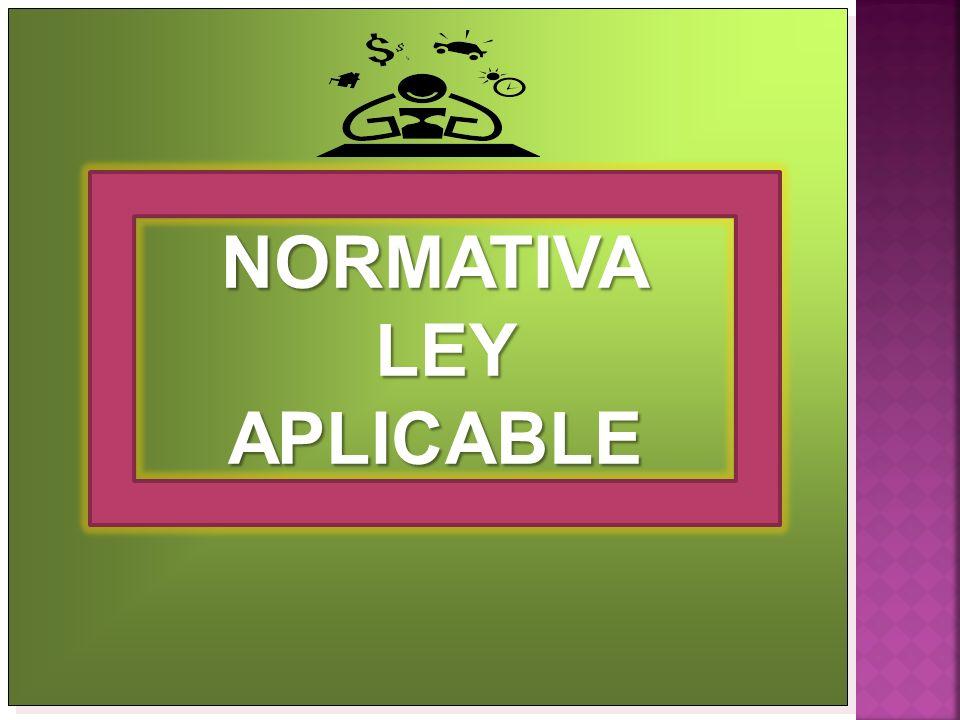 NORMATIVA LEY APLICABLE LEY APLICABLE