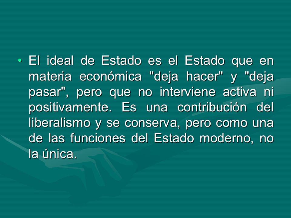 El ideal de Estado es el Estado que en materia económica