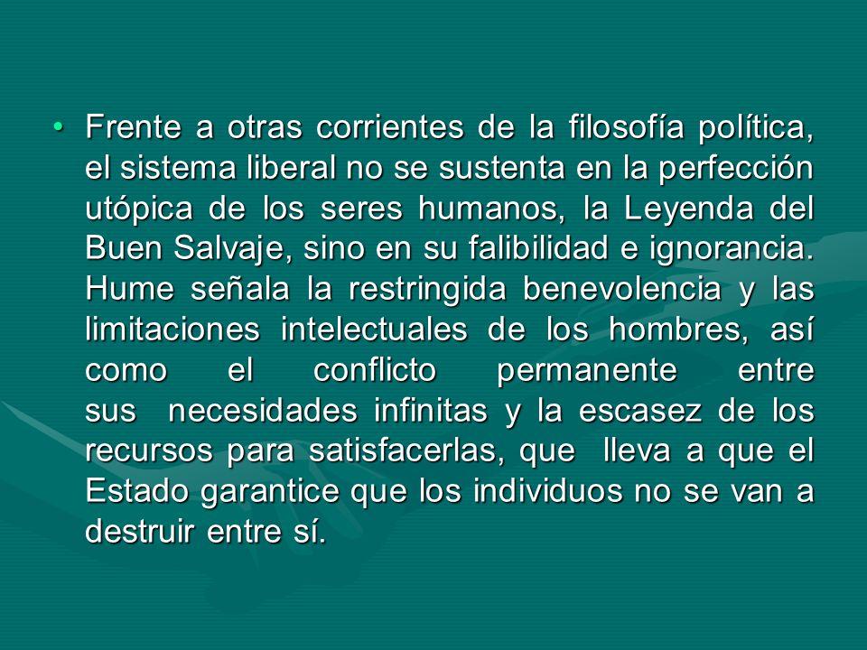 Frente a otras corrientes de la filosofía política, el sistema liberal no se sustenta en la perfección utópica de los seres humanos, la Leyenda del Bu