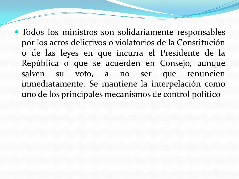 Todos los ministros son solidariamente responsables por los actos delictivos o violatorios de la Constitución o de las leyes en que incurra el Preside