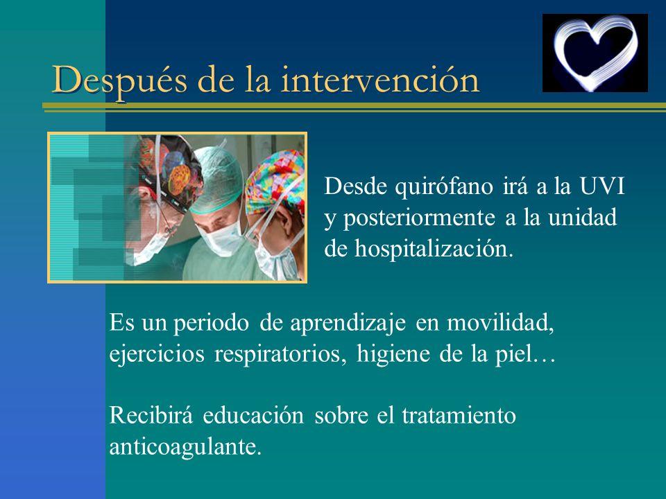 Después de la intervención Desde quirófano irá a la UVI y posteriormente a la unidad de hospitalización. Es un periodo de aprendizaje en movilidad, ej