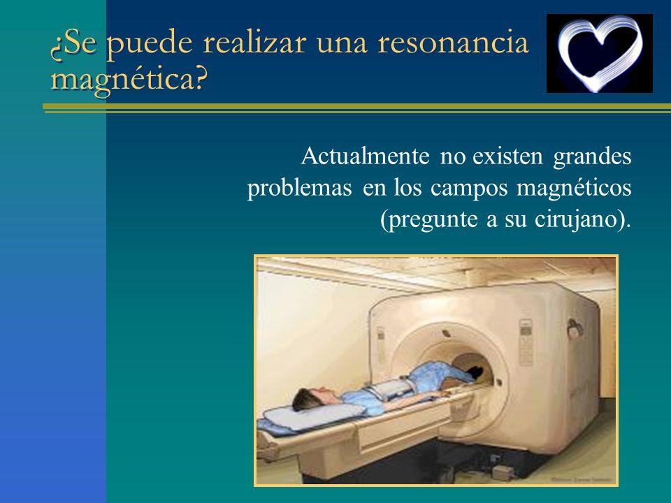 ¿Se puede realizar una resonancia magnética? Actualmente no existen grandes problemas en los campos magnéticos (pregunte a su cirujano).