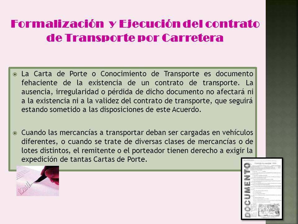 La Carta de Porte o Conocimiento de Transporte es documento fehaciente de la existencia de un contrato de transporte. La ausencia, irregularidad o pér