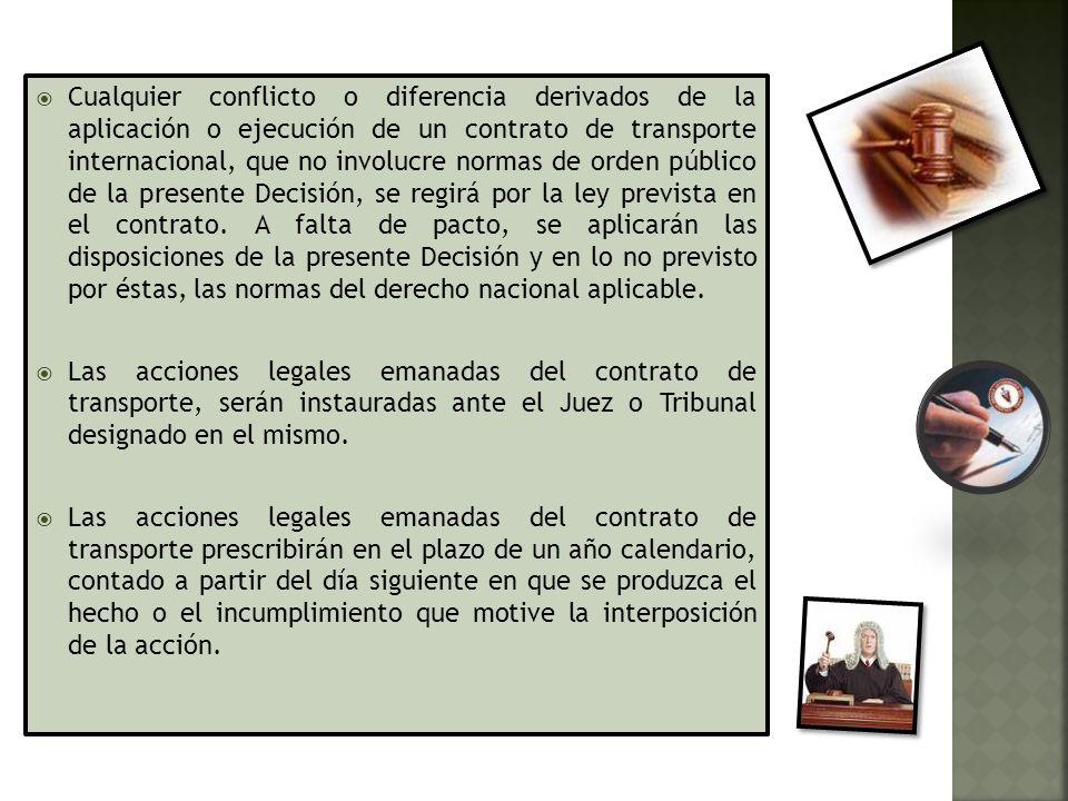 Cualquier conflicto o diferencia derivados de la aplicación o ejecución de un contrato de transporte internacional, que no involucre normas de orden p
