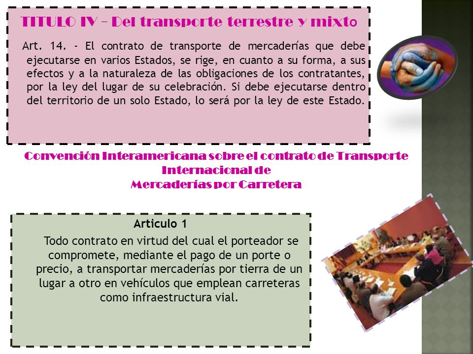 TITULO IV - Del transporte terrestre y mixt o Art. 14. - El contrato de transporte de mercaderías que debe ejecutarse en varios Estados, se rige, en c